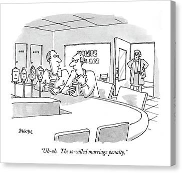 Uh-oh.  The So-called Marriage Penalty Canvas Print by Jack Ziegler