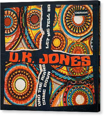 Uk Jones Let Me Tell Ya Canvas Print by Gina Dsgn