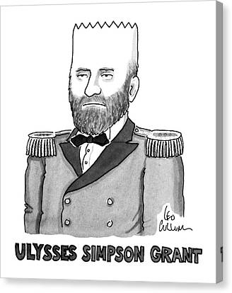 Ulysses Simpson Grant Canvas Print by Leo Cullum