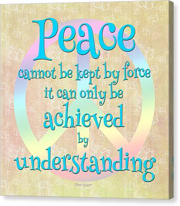 Peace Cannot Be Kept By Force - Albert Einstein Quote Canvas Print by Randi Kuhne