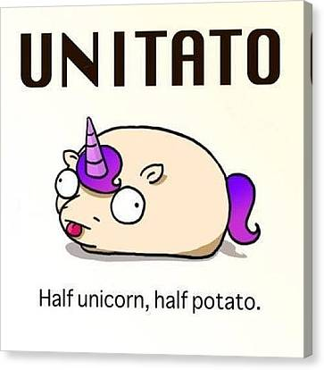 #unitato Half #unicorn Half #potato Canvas Print by Steven Griffin