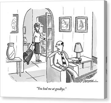 You Had Me At Goodbye Canvas Print by C. Covert Darbyshire