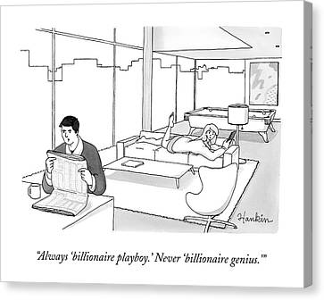 Always 'billionaire Playboy.' Never 'billionaire Canvas Print by Charlie Hankin