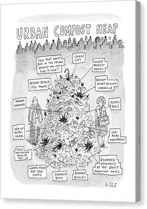 Urban Compost Heap Canvas Print by Roz Chast