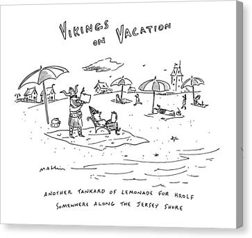 Vikings On Vacation  Another Tankard Of Lemonade Canvas Print by Michael Maslin
