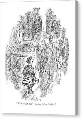 Wall Street ?nal - Closing Bid And Asked! Canvas Print by Alan Dunn