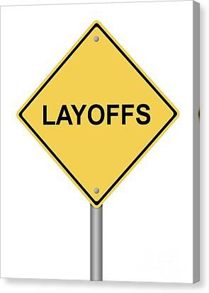 Warning Sign Layoffs Canvas Print by Henrik Lehnerer