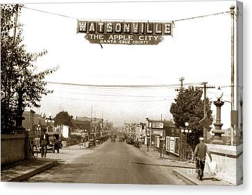 Watsonville California  The Apple City Circa 1926 Canvas Print by California Views Mr Pat Hathaway Archives