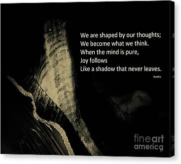 We Are Shaped By Our Thoughts Canvas Print by Gerlinde Keating - Galleria GK Keating Associates Inc