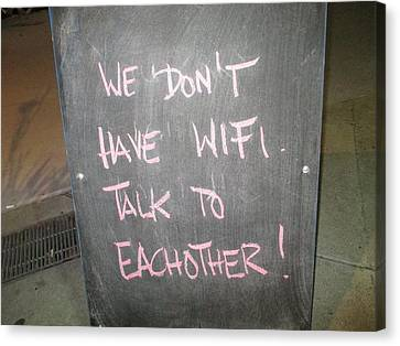 Do Not Talk Canvas Print - We Do Not Have Wifi - Talk To Each Other by David Lovins