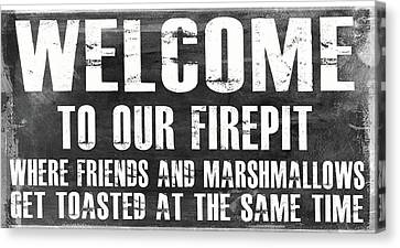 Welcome To Our Firepit Canvas Print by Jaime Friedman