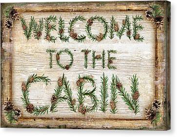 Welcome To The Cabin Canvas Print by JQ Licensing