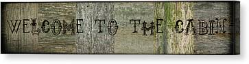 Welcome To The Cabin Canvas Print by Michelle Calkins