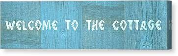 Welcome To The Cottage Canvas Print by Michelle Calkins