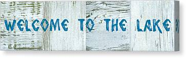 Welcome To The Lake Canvas Print by Michelle Calkins