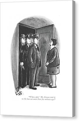 What A Pity! Mr. Grogan Took It On The Lam Canvas Print by Sydney Hoff
