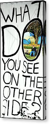 What Do You See On The Other Side Canvas Print