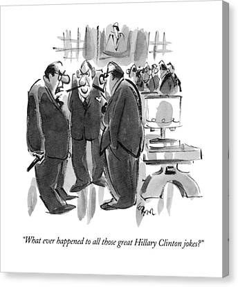What Ever Happened To All Those Great Hillary Canvas Print by Lee Loren