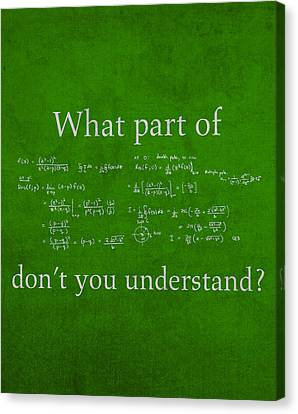 What Part Don't You Understand Math Formula Humor Poster Canvas Print by Design Turnpike