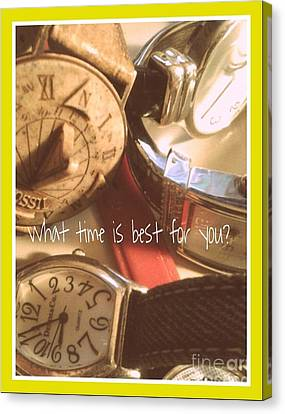 What Time Is Best Canvas Print by Susan Townsend