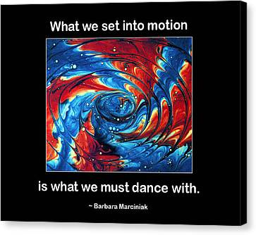 What We Set In Motion Canvas Print by Mike Flynn
