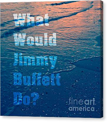 What Would Jimmy Buffet Do Square Canvas Print by Edward Fielding
