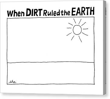 'when Dirt Ruled The Earth' Canvas Print by Edward H. Allison