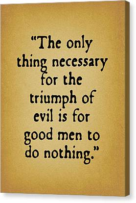 When Good Men Do Nothing Canvas Print by God and Country Prints