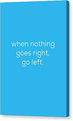 When Nothing Goes Right Canvas Print by Kim Fearheiley