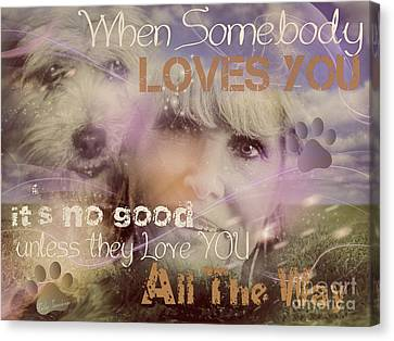 Canvas Print featuring the digital art When Somebody Loves You-2 by Kathy Tarochione