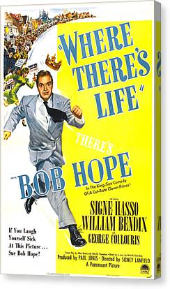 Where Theres Life, Us Poster, Bob Hope Canvas Print by Everett