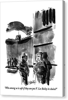 Who Among Us Is Safe If They Can Put F. Lee Canvas Print by Donald Reilly