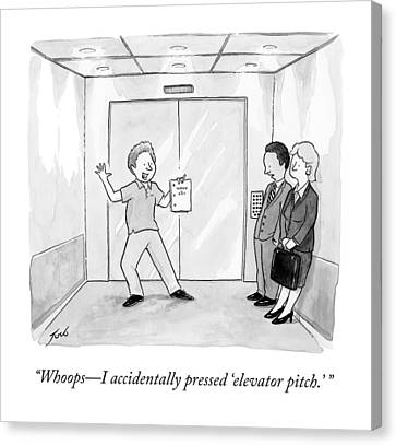 Whoops - I Accidentally Pressed 'elevator Pitch.' Canvas Print by Tom Toro