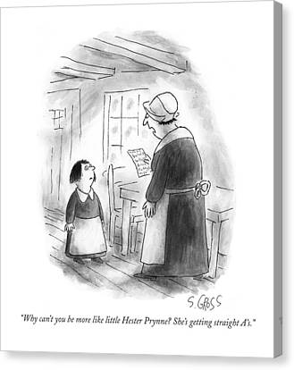 Why Can't You Be More Like Little Hester Prynne? Canvas Print