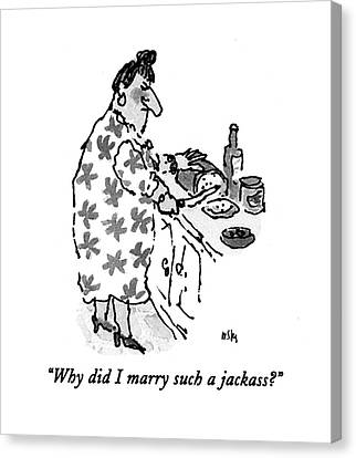 Why Did I Marry Such A Jackass? Canvas Print by William Steig