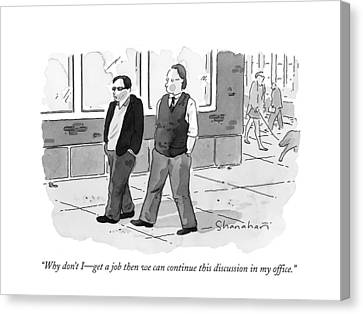 Companion Canvas Print - Why Don't I Get A Job - Then We Can Continue This by Danny Shanahan