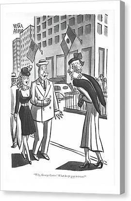 Youthful Canvas Print - Why George Carter! What Keeps You In Town? by Peter Arno