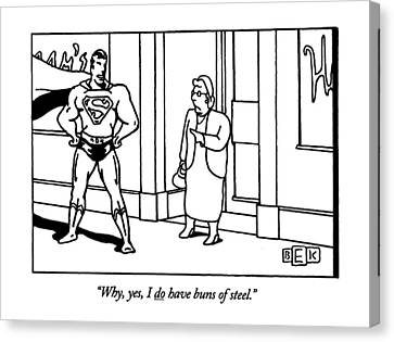 Why, Yes, I Do Have Buns Of Steel Canvas Print by Bruce Eric Kaplan