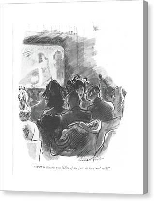 Will It Disturb You Ladies If We Just Sit Here Canvas Print by Garrett Price