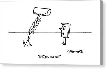 Will You Call Me? Canvas Print by Charles Barsotti