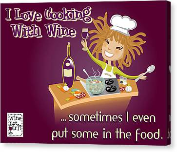 Wine Not Girl - Cooking With Wine Canvas Print by Andrea Ribeiro