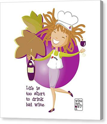 Wine Not Girl - Life Is Too Short Canvas Print by Andrea Ribeiro