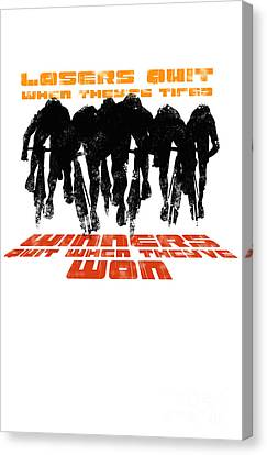 Winners And Losers Cycling Motivational Poster Canvas Print by Sassan Filsoof