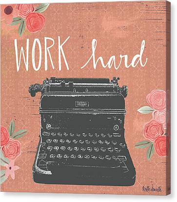 Work Hard Canvas Print by Katie Doucette