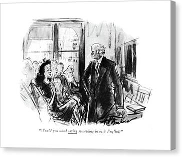 Schoolroom Canvas Print - Would You Mind Saying Something In Basic English? by Perry Barlow