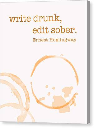 Write Drunk On Whiskey Canvas Print by Nancy Ingersoll
