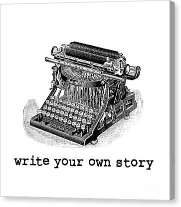 Typewriter Canvas Print - Write Your Own Story by Edward Fielding