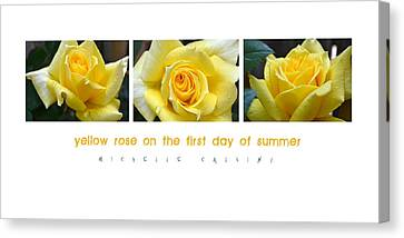 Yellow Rose On The First Day Of Summer Canvas Print by Michelle Calkins