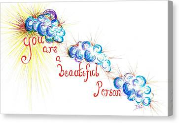You Are A Beautiful Person Canvas Print by Teresa White