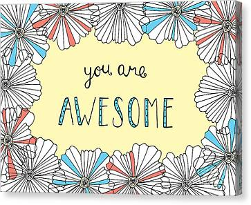 You Are Awesome Canvas Print by Susan Claire